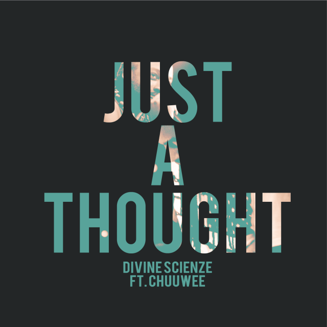 Divine ScienZe (ScienZe x King I Divine) – Just A Thought (feat. Chuuwee)