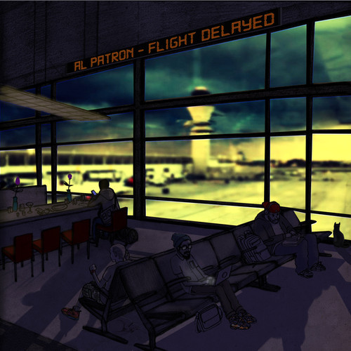 Al Patron - Flight Delayed