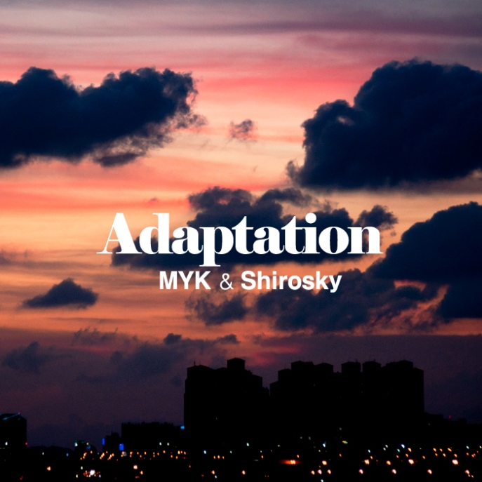 MYK & Shirosky - Adaptaion