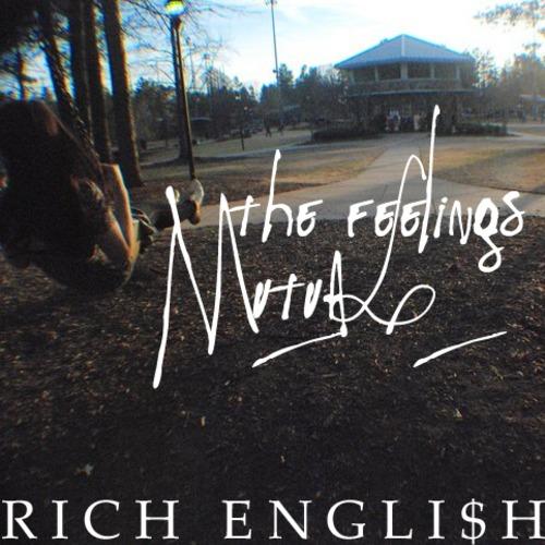 Rich Engli$h - The Feelings Mutual