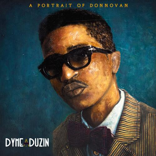 DyMe-A-DuZiN - A Portrait Of Dannovan