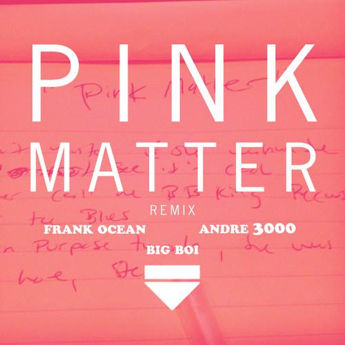 Frank Ocean - Pink Matter (Remix) (feat. OutKast)