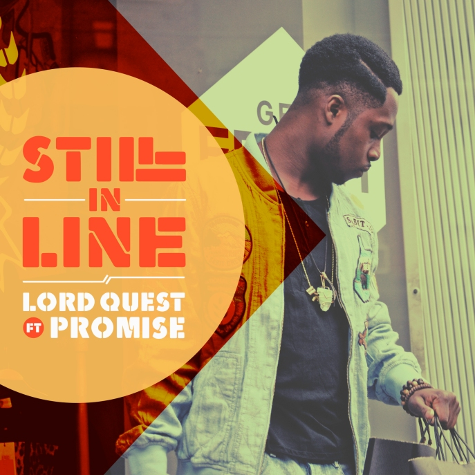 Lord Quest - Still In Line ​(​Wait) (feat. Promise)