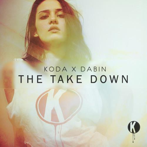Dabin & Koda - The Take Down