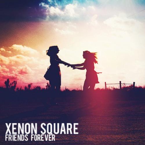 Xenon Square - Friends Forever