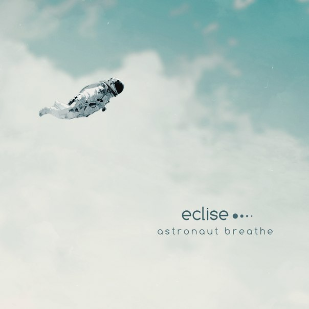 Eclise - Astronaut Breathe EP
