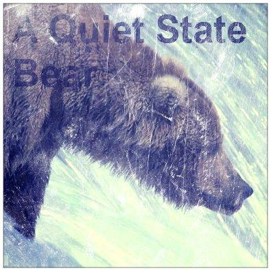 A Quiet State - Bear