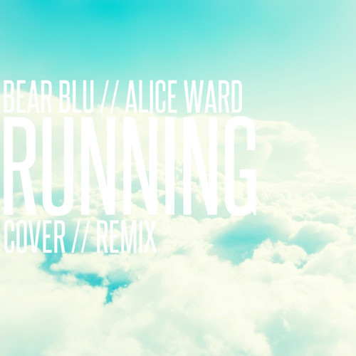 Bear Blu! - Running (Jessie Ware Cover :: Remix)