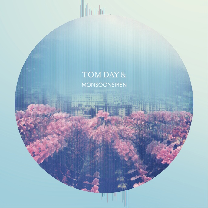 Tom Day & Monsoonsiren - Tom Day & Monsoonsiren