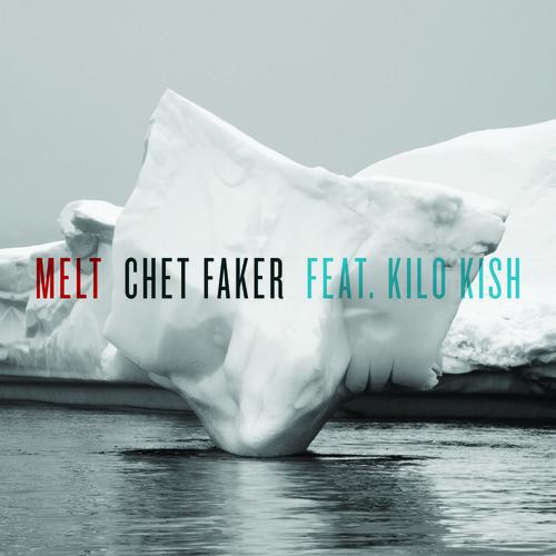 Chet Faker - Melt (feat. Kilo Kish)