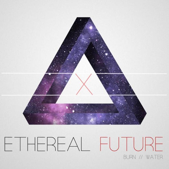 Burn Water - Ethereal Future