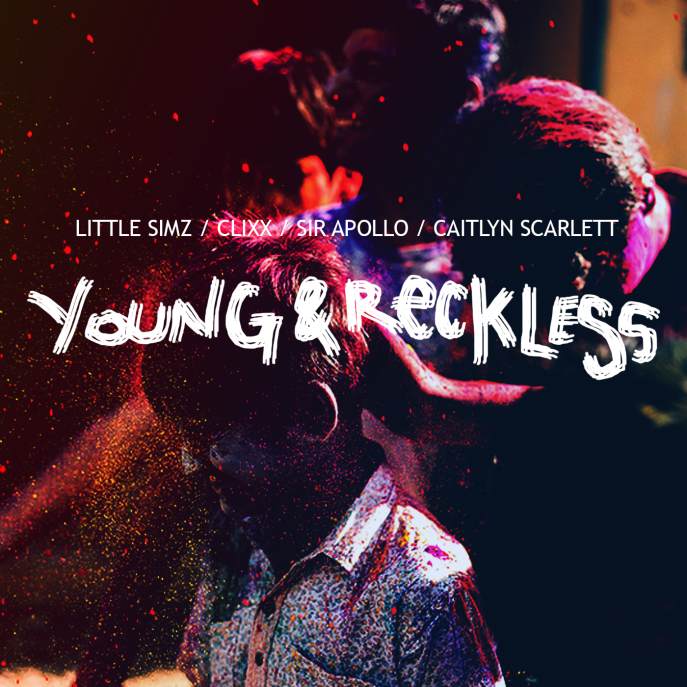 Little Simz, Clixx, Sir Apollo & Caitlyn Scarlett - Young and Reckless