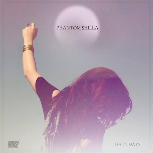 Phantom Shilla - Hazy Days