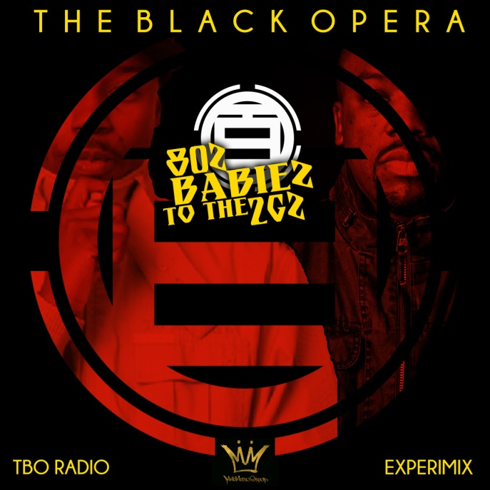 The Black Opera - 80z Babiez To The 2Gz (The ExperiMix)
