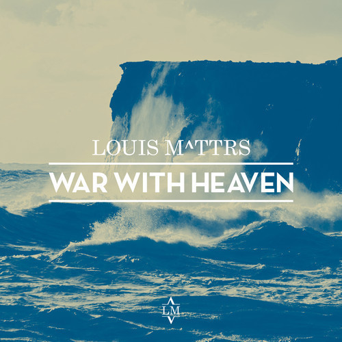 Louis M^ttrs - War With Heaven (Catching Flies Remix)