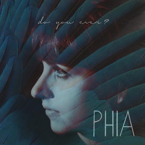Phia - Do You Ever?