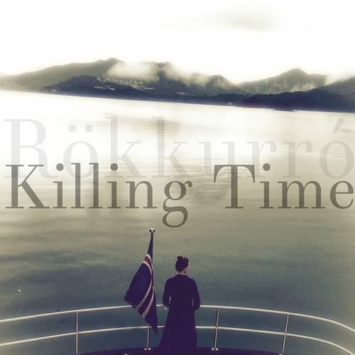 Rökkurró - Killing Time