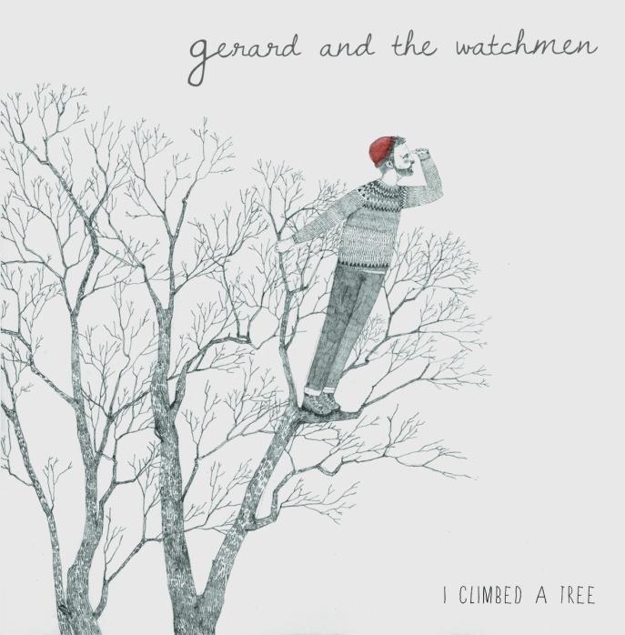 Dave Gerard & the Watchmen - I Climbed A Tree
