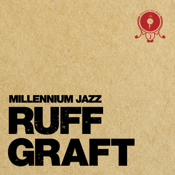 Millennium Jazz Music - Ruff Graft