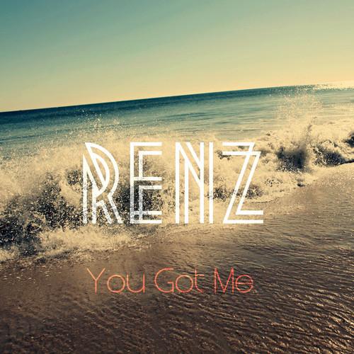 Renz! - You Got Me