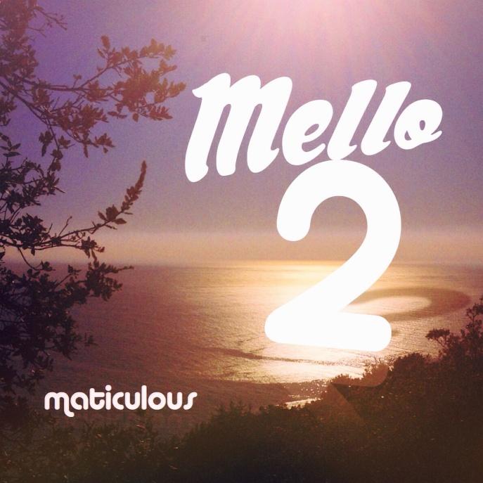 Maticulous - Mello 2