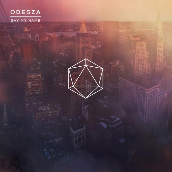 Odesza - Say My Name