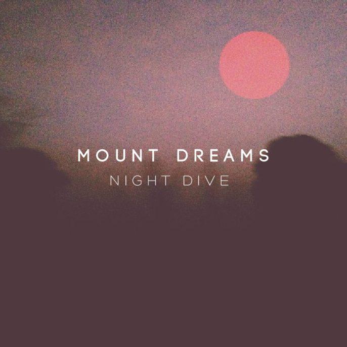 Mount Dreams - Night Dive